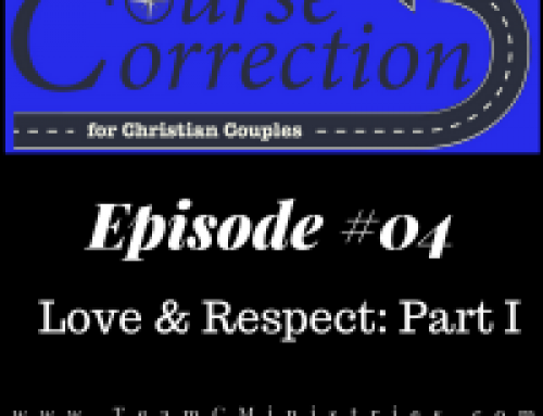 CC 004: Love and Respect Part I