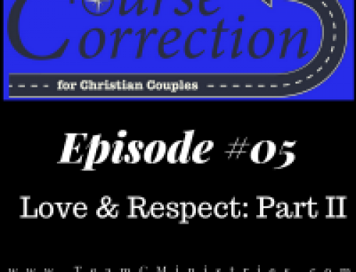 CC 005: Love and Respect Part II